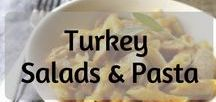 Salads & Pasta with Turkey / Turkey in pasta and salads - comfort food with a light touch!