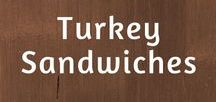 Turkey Sandwiches / Sandwiches are the most popular way to enjoy turkey - so have a look at these recipes and start planning your lunches!