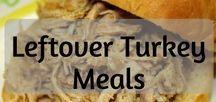 Leftover Turkey Meals
