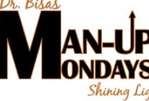 Dr. Bisa's Man-up Mondays / Maybe these postings will cause men who are slackers to man-up, so women won't have to.