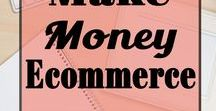 Make Money Ecommerce / Learn How To Make Amazing Money online with Ecommerce!  All about Ecommerce, Making Money online, start a business, work from home and Making Money with an Online Store!