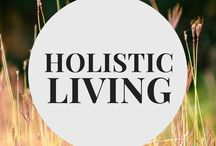 Holistic Living / Holistic living tips, recipes, remedies, and a way of life
