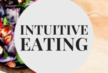 Intuitive Eating / Tips on conscious, intuitive eating habits
