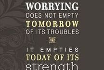 Quotes-Worry / Quotes that help to deal with your worry