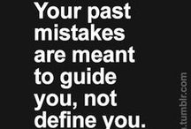 Quotes-Mistakes / Quotes to help when your feeling a little down from past or a recent mistake or dealing with the fear of making a mistake.