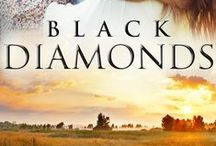 Black Diamond Desire / Black diamonds are rare and desirable ... At least there's a jet alternative ... just as beautiful. Eliza http://elizaredgold.com/romance-novels/  / by Eliza Redgold