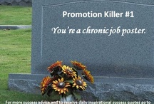 Promotion Killers / When my coaching clients don't get a promotion they want and think they deserve, I tell them that they are probably guilty of one or more of these 30 promotion killing behaviors.  Are you guilty of any of them?