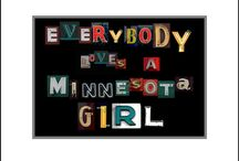 Minnesota Girl  / Just because I was born and raised on Minnesota for the first 21 years of my life... / by Jennifer P