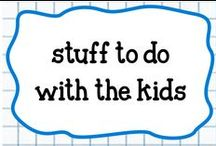 stuff to do with the kids / freetime ideas for when I have the energy to be Awesome Mom