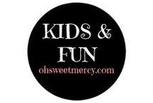 Kids and Fun / Fun ideas for the kids you love.
