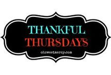 Thankful Thursdays / Thankfulness from A to Z: A weekly post featuring a letter from the alphabet and a few things that start with it for which to be thankful. Add your own to the list, it's not just for kids!
