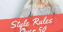 Style Rules Over 50 / Style rules over 50 for women, hairstyles, fashion tips & ideas, outfits.