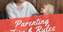 Parenting Tips & Rules / Parenting tips, advice, rules for kids.