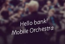 Hello bank! mobile orchestra