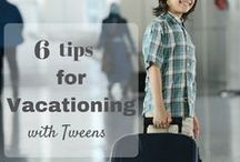 Family Travel with Tweens / Tips for travel with tweens, vacation ideas and more.