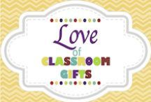 Love of Classroom Gifts