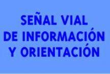 Señal vial de información y orientación  / Señal informativa para autopistas, carreteras...