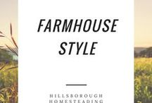 Farmhouse Style / Ideas and inspiration for our future homestead