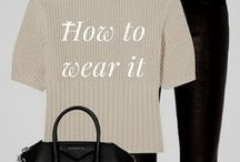 FASHION :How to wear it