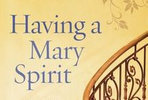 Having a Mary Spirit / Do you long for transformation? Joanna Weaver's best-selling book, Having a Mary Spirit: Allowing God to Change Us from the Inside Out, invites Christian women to experience a Holy Makeover!  Learn more about the 12-week DVD Study at www.JoannaWeaverBooks.com or www.HavingaMarySpirit.com