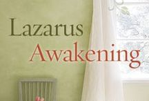 Lazarus Awakening / We've all felt unworthy of God's love. Lazarus Awakening: Finding Your Place in the Heart of God invites you to step out of the tomb and into resurrection life.   Filmed in Israel, the 8-week companion DVD Bible Study visits key spots in Israel. Learn more at www.JoannaWeaverBooks.com or www.LazarusAwakening.com