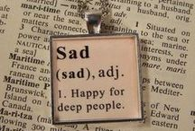 When you're sad...
