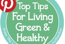 Top Tips For Living Green & Healthy / Only the very best straight from the web's most influential eco-friendly and health conscious authorities! Discover top tips to increase your quality of life by living healthier and more sustainably!