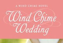 Wind Chime Wedding / Images to inspire Wind Chime Wedding (Wind Chime, Book Two), a love story set on the Chesapeake Bay. / by Sophie Moss