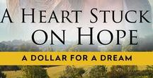 A Heart Stuck on Hope / A dying town, a desperate plan, and dreams that can be bought for a dollar… Book #1 in the A Dollar for a Dream series.