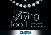Trying Too Hard / Erotic romance novel to be released with Carina UK in late January 2014