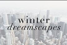 winter dreamscapes / Hang with us this winter as we show you our favorite attractions, and best hang out spots!
