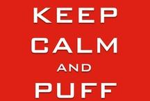 Keep Calm and Puff