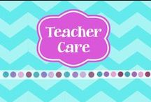 Teacher Care / Tips, strategies, and all things about taking care of YOU, the teacher!