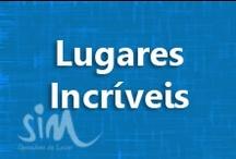 LUGARES INCRÍVEIS