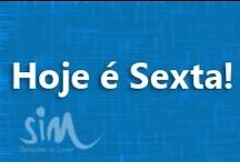 HOJE É SEXTA / Frases e inspirações