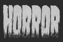 Horror / All things horrific  / by Will Hughes