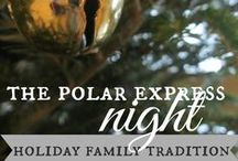 Holiday Traditions / Spending time together and making memories!  Try some of these great traditions!