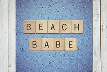 Beach life / by Chantilly Lace