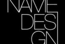 Name Design / Pinner fra min egen blogg - og noen samarbeidsprosjekter med designbyråer. Altså en del fag, noen prosjekter, og mye om navn.