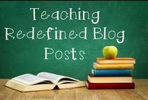Teaching Redefined Blog Posts / Blog posts about innovative teaching strategies for upper elementary school.