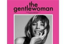 The Gentlewoman Magazine / The Gentlewoman is a biannual magazine that celebrates modern women of style and purpose. From the same creators of men's lifestyle and fashion magazine Fantastic Man, The Gentlewoman  offers a fresh and intelligent perspective on fashion that's focused on personal style – the way women actually look, think and dress.