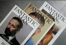 Fantastic Man Magazine / The Fantastic Man is a biannual magazine that celebrates modern men of style and purpose. From the same creators of woman's lifestyle and fashion magazine Gentlewoman, The Fantastic Man offers a fresh and intelligent perspective on fashion that's focused on personal style – the way men actually look, think and dress.