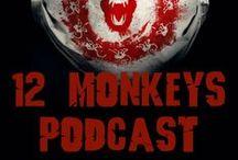 12 Monkeys Podcast / Home to the 12 Monkeys Podcast