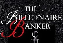 The Billionaire Banker Series by Georgia Le Carre / This is one of my favorite series, Love Blake Law Barrington he's to die for and love Lana Bloom. This is a little gem!!
