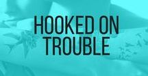 HOOKED ON TROUBLE / Inspiring location images