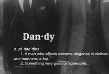 The Dandy / This creature is a man who has mastered the lethal combination of hypermasculine presence and energy with the right dashes of feminine mysticism. It's one of human's most seductive self-creations.