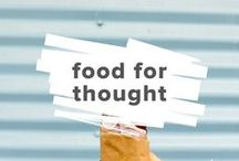 Food for Thought / Food has become much more than just something to eat. This board is filled with resources that we find helpful for navigating all of the information out there.