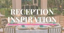 Reception Inspiration / Inspiration for your destination wedding reception, whether its on the beach, by the pool or on a beautiful rooftop terrace.