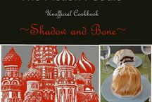 Shadow and Bone - Dishes / Recipes based on and inspired by the epic novel SHADOW AND BONE (a.k.a. The Gathering Dark in the U.K.) by Leigh Bardugo.