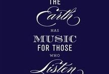 If music be the food of love, play on! / All things musical! Inspiring quotes, fun facts, favourite musicians, composers, etc.